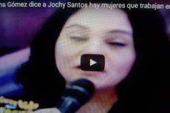 (Video) Sabrina Gómez le dice a Jochy Santos que en la tv dominicana hay mujeres que estan solo por estar; sin que les paguen