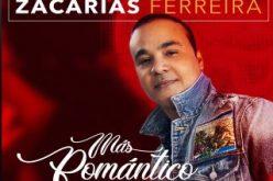 Zacarías Ferreira, el baladista, «Más romántico que nunca»