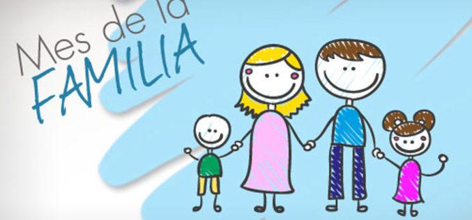 Bienvenida al Mes de la Familia, y con él, los retos y desafíos que ésta debe asumir